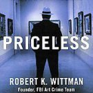 Priceless: How I Went Undercover to Rescue the World's Stolen Treasures by...