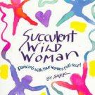 Succulent Wild Woman: Dancing With Your Wonder Full Self by Sark (1997, Paper...