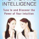 Psychic Intelligence: Tune in and Discover the Power of Your Intuition by...