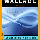 Everything And More: A Compact History Of Infinity by David Foster Wallace...