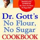 Dr. Gott's No Flour, No Sugar Cookbook by Peter H. Gott (2009, Paperback, Rep...