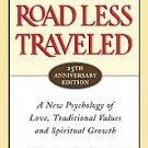 The Road Less Traveled: A New Psychology of Love, Traditional Values and...