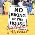No Biking in the House Without a Helmet by Melissa Fay Greene (2011, Hardcover)