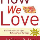 How We Love: Discover Your Love Style, Enhance Your Marriage by Kay Yerkovich...