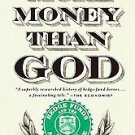 More Money Than God: Hedgefunds and the Making of a New Elite by Sebastian...