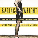 Racing Weight: How to Get Lean for Peak Performance by Matt Fitzgerald (2009,...