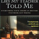 Lies My Teacher Told Me: Everything Your American History Textbook Got Wrong...