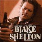 Loaded: The Best of Blake Shelton by Blake Shelton (CD, Nov-2010, Reprise)