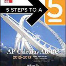 5 Steps to a 5 AP Calculus AB/BC, 2012-2013 by William Ma (2011, Paperback)