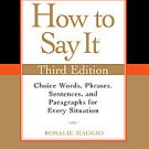 How to Say It: Choice Words, Phrases, Sentences, and Paragraphs for Every...