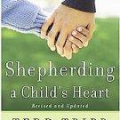 Shepherding a Child's Heart by Tedd Tripp (1995, Paperback, Reprint)