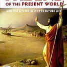 The End of the Present World and the Mysteries of the Future Life by Charles ...