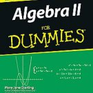 Algebra II For Dummies by Mary Jane Sterling (2006, Paperback)