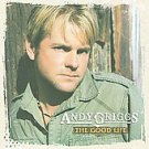The Good Life * by Andy Griggs (CD, May-2008, Montage Music Group)