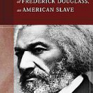 Narrative Of The Life Of Frederick Douglas, An American Slave by Frederick Do...