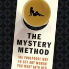 The Mystery Method: How to Get Beautiful Women into Bed by Mystery and Chris...