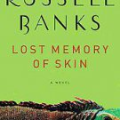Lost Memory of Skin by Russell Banks (2011, Hardcover)
