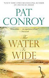 The Water Is Wide by Pat Conroy (2002, Paperback, Reprint)