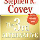 The 3rd Alternative: Solving Life's Most Difficult Problems by Stephen R....