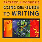 Axelrod & Cooper's Concise Guide to Writing With 2009 Mla and 2010 Apa...