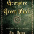 Grimoire for the Green Witch by Aoumiel and Ann Moura (2003, Paperback)