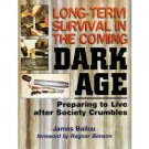 Long-Term Survival in the Coming Dark Age (2007, Book, Illustrated)