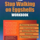 The Stop Walking on Eggshells Workbook: Practical Strategies for Living With...