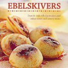 Ebelskivers: Filled Pancakes and Other Mouthwatering Miniatures by Kevin Craf...