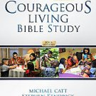 Courageous Living Bible Study by Stephen Kendrick, Michael Catt and Alex Kend...