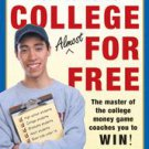 How to Go to College Almost for Free: The Secrets of Winning Scholarship...
