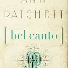 Bel Canto by Ann Patchett (2008, Paperback, Reissue)
