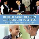 Health Care Reform and American Politics by Lawrence R. Jacobs and Theda...