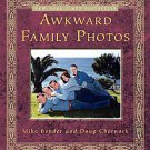 Awkward Family Photos by Mike Bender and Doug Chernack (2010, Paperback)