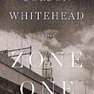 Zone One by Colson Whitehead (2011, Hardcover)