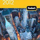 Fodor's 2012 New York City by Fodor's Travel Publications, Inc. (2011,...