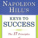 Napoleon Hill's Keys to Success: The 17 Principles of Personal Achievement by...
