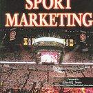 Sport Marketing by William Anthony Sutton, Bernard James Mullin and Stephen...
