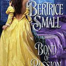 Bond of Passion by Bertrice Small (2011, Paperback)