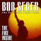 The Fire Inside by Bob Seger (CD, Aug-1991, Capitol/EMI Records)