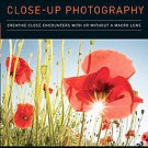 Understanding Close-Up Photography: Creative Close Encounters With or Without...