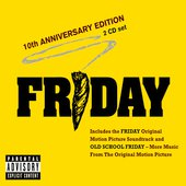 Friday: 10th Anniversary Edition [PA] (CD, Sep-2005, 2 Discs, Priority...