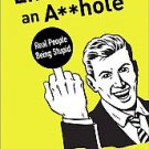Emails from an A******: Real People Being Stupid by John Lindsay (2010,...