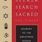 The Seeker, the Search, the Sacred: Journey to the Greatness Within by Guy...