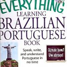 The Everything Learning Brazilian Portuguese Book: Speak, Write, and...