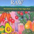 Becoming Raw: The Essential Guide to Raw Vegan Diets by Vesanto Melina and Br...