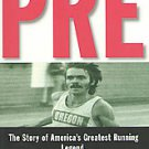 Pre: The Story of America's Greatest Running Legend, Steve Prefontaine by Tom...
