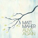 Alive Again by Matt Maher (CD, Sep-2009, Essential Records (UK))