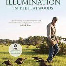 Illumination in the Flatwoods by Joe Hutto (2006, Paperback)