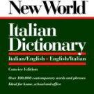 Webster's New World Italian Dictionary/Italian/English-English/Italian by...