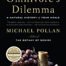 The Omnivore's Dilemma: A Natural History of Four Meals by Michael Pollan...